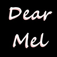 Dear Mel title