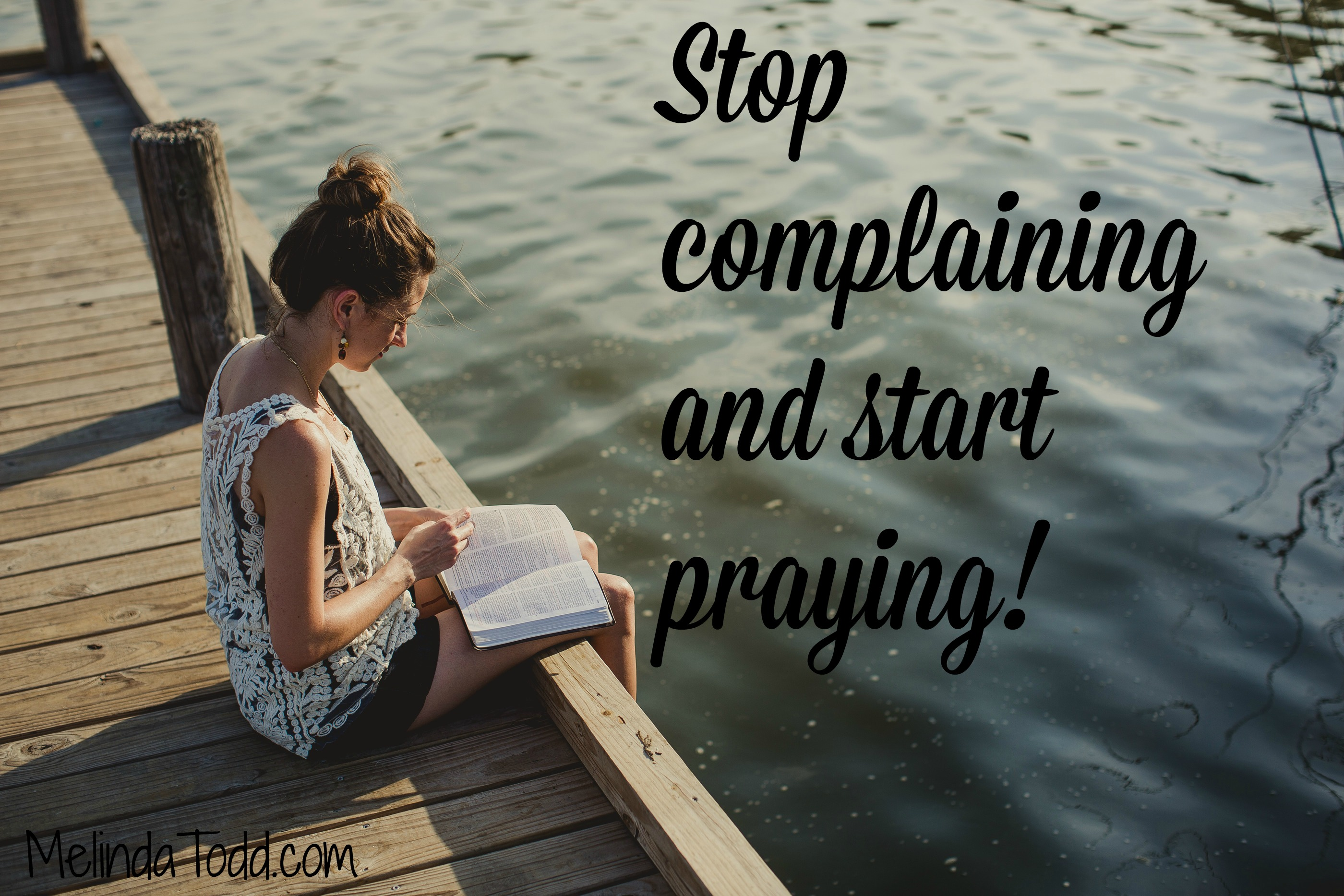 Stop Complaining And Start Praying