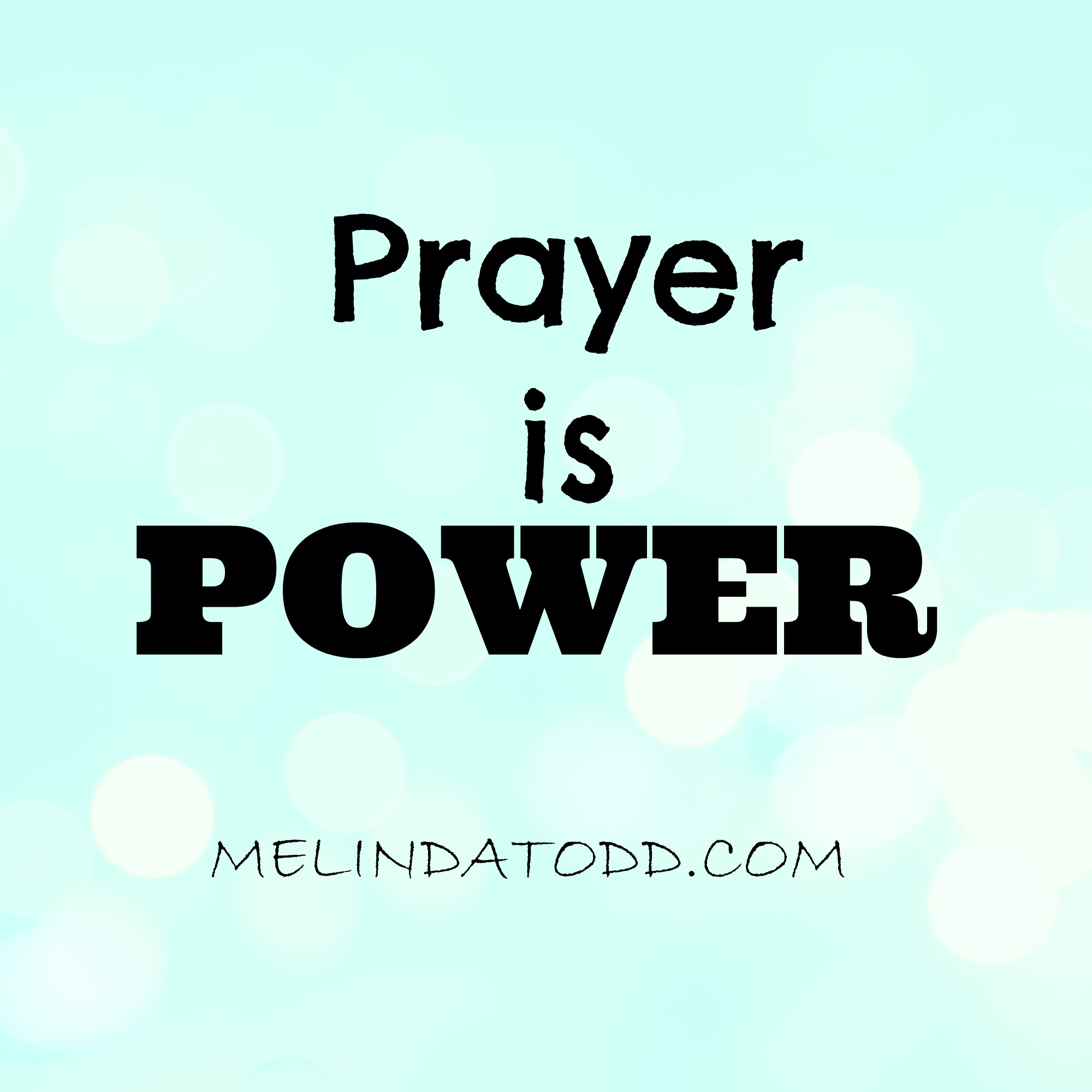 prayer is power melindatodd