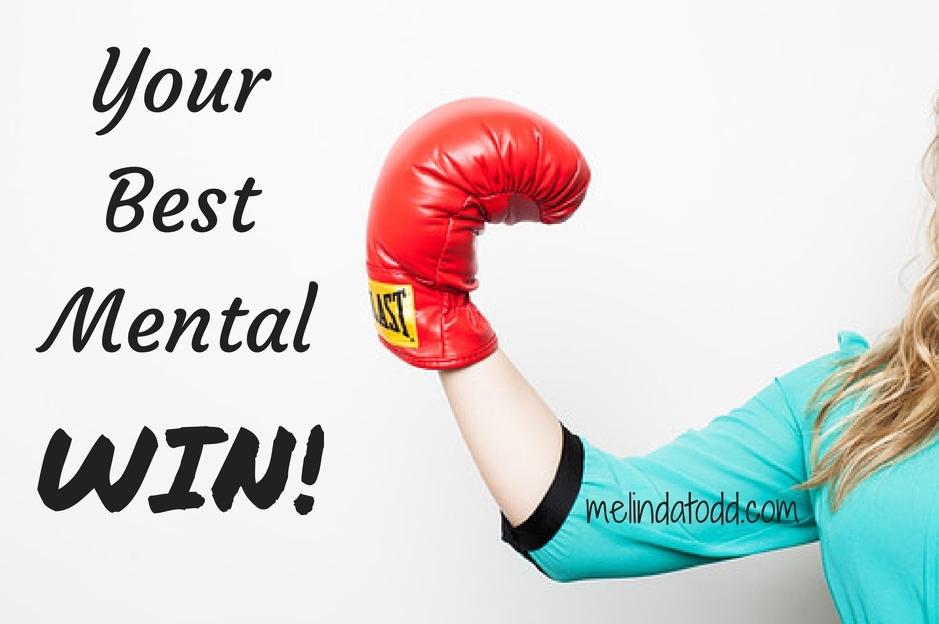 your best mental win