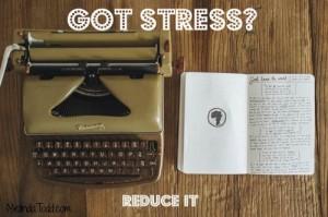 Got Stress? Reduce It