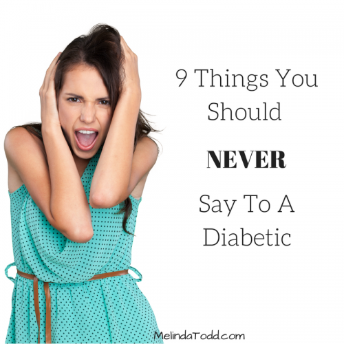 9 Things You Should Never Say To A Diabetic